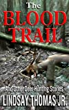The Blood Trail: And Other Deer Hunting Stories