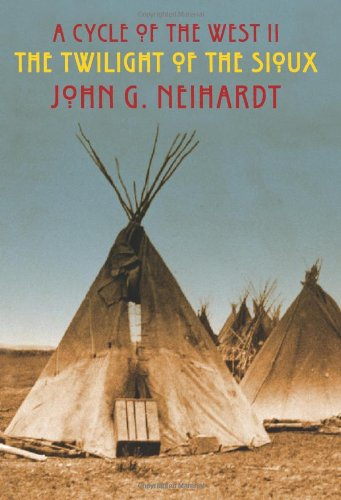 The Twilight of the Sioux: The Song of the Indian Wars, The Song of the Messiah (A Cycle of the West)