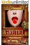 Gretel (Modern Wicked Fairy Tales Book 6)