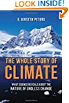 The Whole Story of Climate: What Scie...