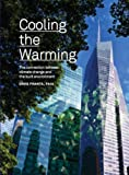 Cooling the Warming: The Connection Between Climate Change and the Built Environment