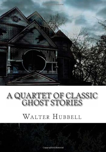 A Quartet Of Classic Ghost Stories