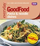 Good Food: Pasta and Noodle Dishes: T...