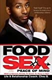 Search : Food, Sex And Peace of Mind: What A Woman Needs To Know To Keep A Man
