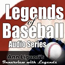 Legends of Baseball Audio Series (       UNABRIDGED) by Johnny Bench, Barry Bonds, Bobby Bonds, Whitey Ford, Goose Gossage, Jim Catfish Hunter, Mickey Mantle, Phil Niekro, Phil Rizzuto, Brooks Robinson Narrated by Ann Liguori