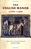 The English Manor C.1200 to C.1500 (Manchester Medieval Sources)
