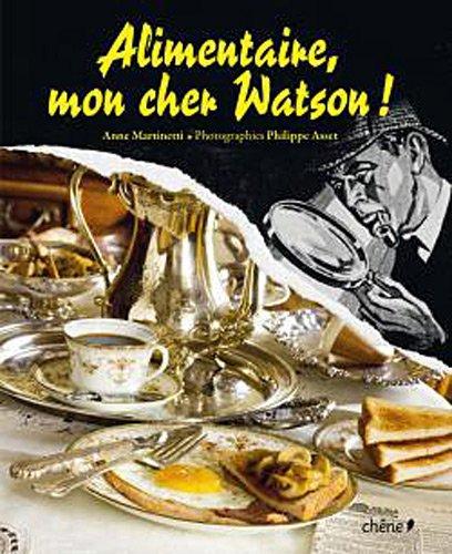 alimentaire mon cher watson Martinetti, Anne, grand format
