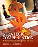 img - for Strategic Compensation: A Human Resource Management Approach (7th Edition) book / textbook / text book