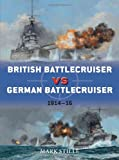 British Battlecruiser vs German Battlecruiser: 1914-16 (Duel, Band 56)