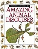 AMAZING ANIMAL DISGUISES (Eyewitness Juniors)