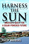 Harness the Sun: America's Quest for...