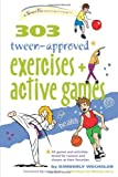 303 Tween-Approved Exercises and Active Games (SmartFun Activity Books)