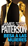 James Patterson Besa A las Mujeres (Alex Cross)