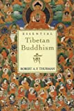 Essential Tibetan Buddhism (0062510517) by Robert  A. F. Thurman