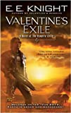 Valentine's Exile: A Novel of The Vampire Earth (0451461614) by E.E. Knight