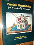 Practical Housebuilding for Practically Everyone (McGraw-Hill/VTX series) (0070320381) by Jackson, Frank