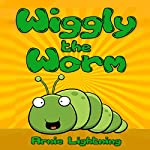 Books for Kids: Wiggly the Worm | Arnie Lightning