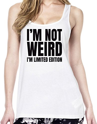 I'm Not Weird I'm Limited Edition Slogan Tunica delle donne Large