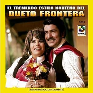 Dueto Frontera - Tremendo Estilo Norteno - Amazon.com Music