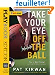 Take Your Eye Off the Ball: Playbook...