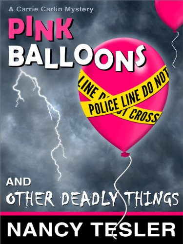 Pink Balloons and Other Deadly Things (Mystery Series - Book One)