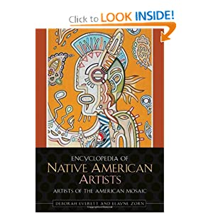 Encyclopedia of Native American Artists (Artists of the American Mosaic) Deborah Everett and Elayne L. Zorn