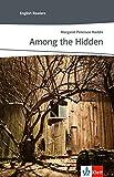 Among the Hidden: Schulausgabe für das Niveau B1, ab dem 5. Lernjahr. Ungekürzer englischer Originaltext mit Annotationen