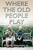 img - for Where the Old People Play book / textbook / text book