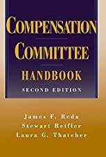 The Compensation Committee Handbook by James F. Reda