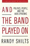And the Band Played On: Politics, Peo...