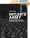 Hitler's Army: The Men, Machines, and...