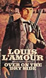 Over On the Dry Side (0553207954) by Lamour, Louis