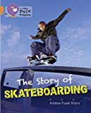 The Story of Skateboarding