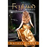 Feyland: The Bright Court (Feyland Trilogy Book 2) ~ Anthea Sharp