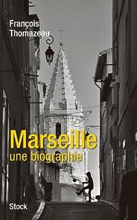 Marseille, une biographie