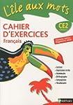 Fran�ais CE2 : Cahier d'exercices, pr...