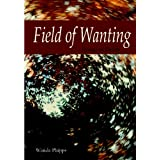 Field of Wanting ~ Wanda Phipps