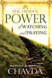 img - for The Hidden Power of Watching and Praying: 1 book / textbook / text book