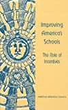 img - for Improving America's Schools:: The Role of Incentives book / textbook / text book