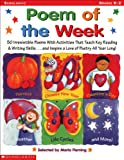 Poem of the Week: 50 Irresistible Poems With Activities that Teach Key Reading and Writing Skills . . . and Inspire a Love Of Poetry All Year Long!