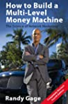How to Build a Multi-Level Money Mach...