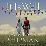 It Is Well: A Novel | James D. Shipman
