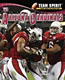 img - for The Arizona Cardinals (Team Spirit (Norwood)) by Professor of Civil Engineering and Director of the Centre for Infrastructure Performance and Reliability Mark Stewart (2012-07-15) book / textbook / text book