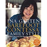 Barefoot Contessa Family Style: Easy Ideas and Recipes That Make Everyone Feel Like Family ~ Ina Garten