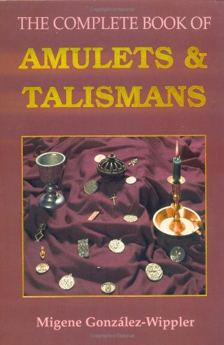 The Complete Book of Amulets  Talismans Llewellyn s Sourcebook Series087542791X