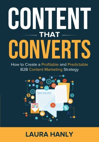 content-that-converts-how-to-build-a-profitable-and-predictable-b2b-content-marketing-strategy