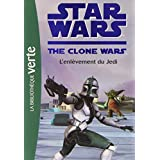 Star Wars Clone Wars 08 - L'enl�vement du Jedipar Jonathan Loizel