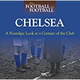 When Football Was Football: Chelsea: A Nostalgic Look at a Century of the Clubby Andy Sherwood