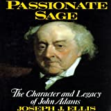 img - for Passionate Sage: The Character and Legacy of John Adams book / textbook / text book