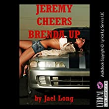 Jeremy Cheers Brenda Up: Long and Hard, Book 1 (       UNABRIDGED) by Jael Long Narrated by Jennifer Saucedo